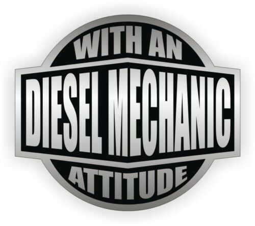 Diesel Mechanic With An Attitude Hard Hat Decal Helmet Sticker Labels Toolbox