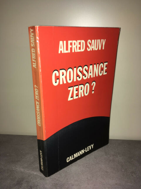 Alfred Sauvy CROISSANCE ZERO ? Calmann-Levy 1973 - CA34A