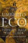Turning Back the Clock: Hot Wars and Media Populism by Umberto Eco (Paperback, 2008)