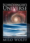 Schroedinger's Universe and the Origin of the Natural Laws by Milo Wolff (Paperback / softback, 2008)