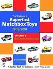 The Big Book of Matchbox Superfast Toys: 1969-2004: Volume 1: Basic Models & Variation Lists by Charles Mack (Paperback, 2005)