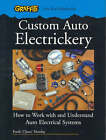 Custom Auto Electrickery: How to Work with and Understand Auto Electrical Systems by Frank Munday (Paperback, 2006)