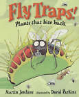 Fly Traps!: Plants That Bite Back by Martin Jenkins (Paperback, 2001)