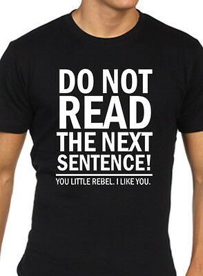 You Little Rebel Ladies T Shirt Funny Joke Slogan Do Not Read The Next Sentence