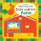 Baby's Very First Slide and See Farm von Fiona Watt (2015, Gebundene Ausgabe)