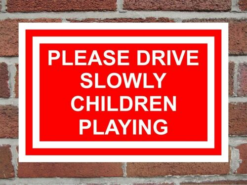 Please drive slowly children playing correx safety sign 300 x 200 x 6mm Red