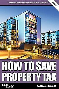 How to Save Property Tax 2016/17, Bayley, Carl, Used; Good Book