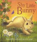 Shy Little Bunny by Parragon Plus (Board book, 2004)