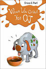 When Life Gives You O.J. by Erica S Perl (Hardback)