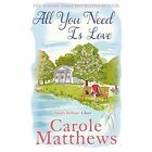 All You Need is Love by Carole Matthews (Paperback, 2014)