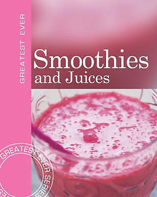 """""""AS NEW"""" , Smoothies and Juices (Greatest Ever), Book"""