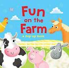 Fun on the Farm: A Pop-Up Book by Little Bee Books (Board book, 2016)