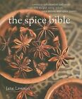 The Spice Bible: Essential Information and More Than 250 Recipes Using Spices, Spice Mixes, and Spice Pastes by Jane Lawson (Paperback / softback)