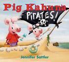 Pig Kahuna Pirates! von Jennifer Sattler (2015, Gebundene Ausgabe)
