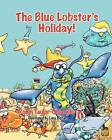 The Blue Lobster's Holiday! by Robin Taylor- Chiarello (Paperback / softback, 2012)