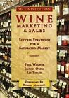 Wine Marketing & Sales: Success Strategies for a Saturated Market by Janeen Olsen, Paul Wagner, Liz Thach (Paperback, 2016)