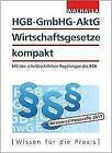 HGB, GmbHG, AktG, Wirtschaftsgesetze kompakt 2017 von Walhalla Fachredaktion (2017, Taschenbuch)