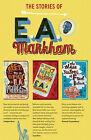 The Stories of E.A. Markham by E. A. Markham (Paperback, 2009)