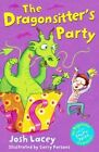 The Dragonsitter's Party by Josh Lacey (Paperback, 2015)