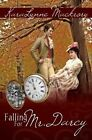 Falling for Mr. Darcy by Karalynne Mackrory (Paperback / softback, 2012)
