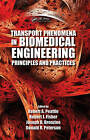 Transport Phenomena in Biomedical Engineering: Principles and Practices by Taylor & Francis Inc (Hardback, 2012)