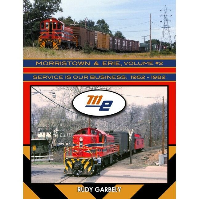 Morristown & Erie Ferrovia, Vol. 2: 1952-1982  Out Of Stampa Nuovo Libro