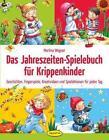 Das Jahreszeiten-Spielebuch für Krippenkinder von Martina Wagner (2015, Taschenbuch)