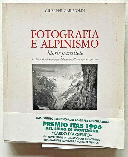Garimoldi Fotografia e alpinismo Priuli Verlucca 1995 Messner Mallory Ghedina