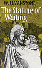 The Stature of Waiting by W.H. Vanstone (Paperback, 1982)