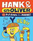 Hank and Snoliver: Put Down the Phone! by Nate Williams (Hardback, 2015)