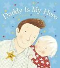 Daddy is My Hero by Dawn Richards (Board book, 2014)