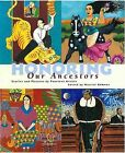 Honoring Our Ancestors: Stories and Pictures by Fourteen Artists by Children's Book Press (CA) (Paperback / softback, 2013)