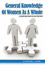 General Knowledge of Women as a Whole: A Guide and Wake Up Call for Men by Michael L Shore (Paperback / softback, 2009)