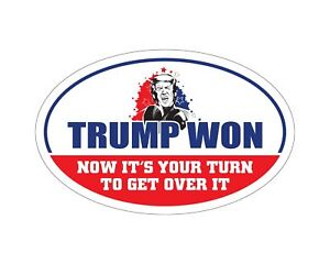 Oval-Car-Magnet-2020-Trump-Won-Now-Its-Your-Turn-Get-Over-It-TO448