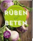 Rüben und Beten - Die besten Rezepte von Usch der Winden (2015, Gebundene Ausgabe)