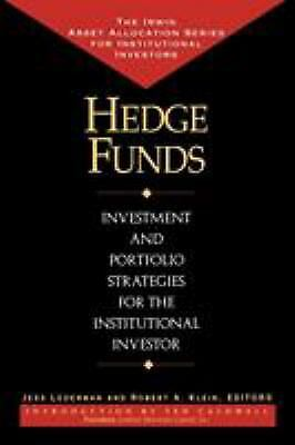 Hedge Funds : Investment and Portfolio Strategies for the Institutional Investor