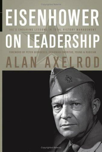 Eisenhower on Leadership: Ike's Enduring Lessons in Total Victory-ExLibrary