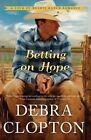 Betting on Hope by Debra Clopton (Hardback, 2015)