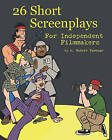 26 Short Screenplays for Independent Filmmakers, Vol. 1 by M Robert Turnage (Paperback / softback, 2010)