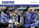 Carefree: How the Title Was Won by Dave McCrossen (Hardback, 2005)