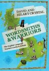 Wordsmiths and Warriors: The English-Language Tourist's Guide to Britain by David Crystal, Hilary Crystal (Paperback, 2015)