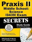 Praxis II Middle School: Science (0439) Exam Secrets Study Guide by Mometrix Media LLC (Paperback / softback, 2015)