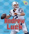 Andrew Luck by Jon M Fishman (Hardback, 2013)