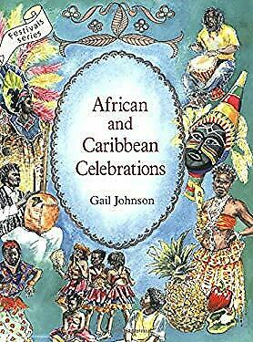 African and Caribbean Celebrations by Johnson, Gail