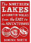 The Northern Lakes: 40 Shorter Walks from the Easy to the Adventurous by Dominic North (Paperback, 2009)