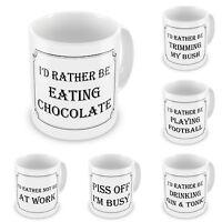 I'd Rather Be Range of Funny Rude Novelty Gift Mugs