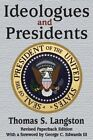 Ideologues and Presidents by Professor Thomas S Langston (Paperback / softback, 2014)