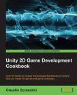 Unity 2D Game Development Cookbook by Dr. Claudio Scolastici (Paperback, 2015)