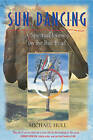 Sun Dancing: A Spiritual Journey on the Red Road by Michael Hull (Paperback, 2000)
