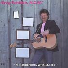 No Credentials Whatsoever by Greg Tamblyn (CD, Jan-2001, TuneTown Records)